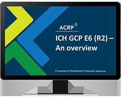 Webinar Replay: ICH GCP E6 (R2) - An Overview