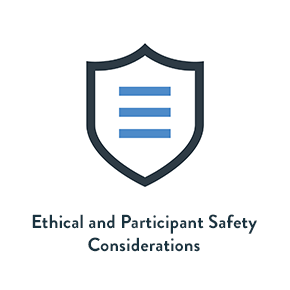 Ethical and Participant Safety Considerations