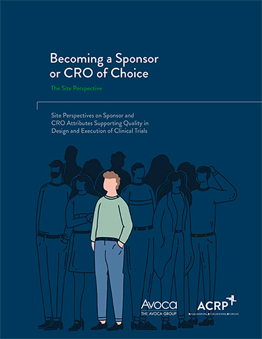 White Paper: Site Perspectives on Becoming a Sponsor or CRO of Choice